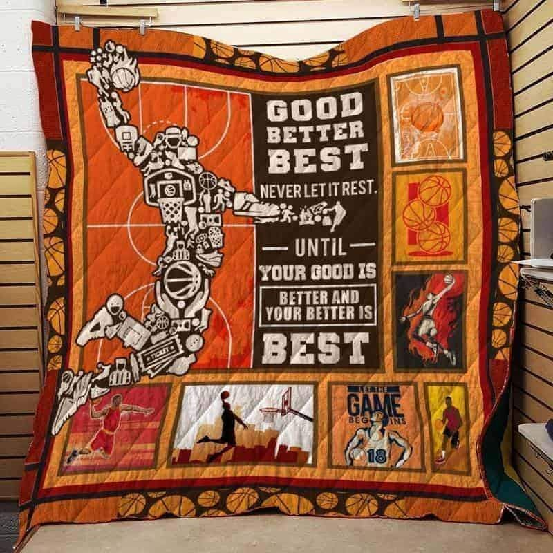 basketball util your good is better and yuor better is best 3d customized quilt 0