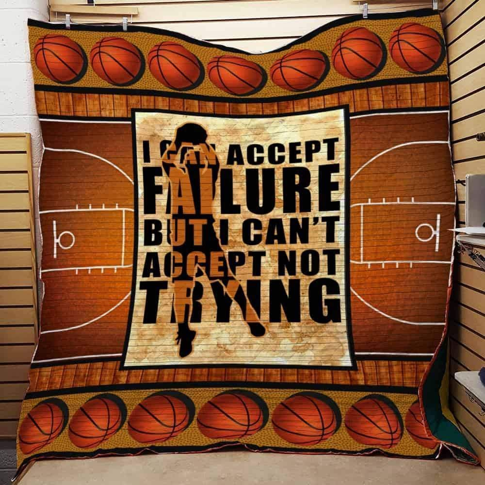 i can accept fallure but i can t accept not trying basketball 3d customized quilt 0